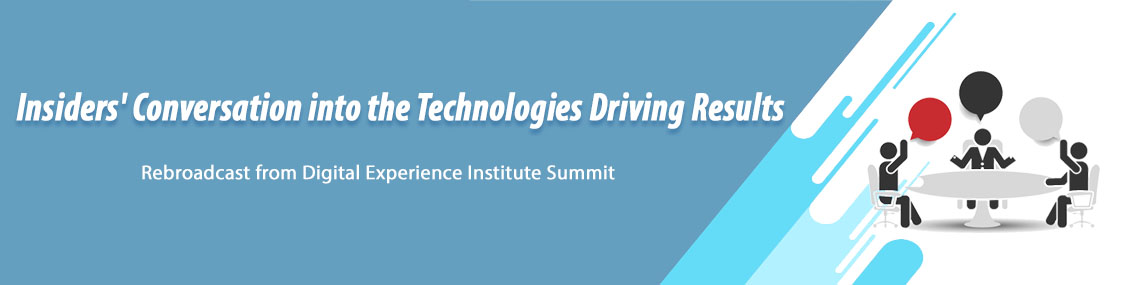 Insiders' Conversation into the Technologies Driving Results